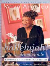Maya Angelou's cookbook 'Hallelujah! The Welcome Table'